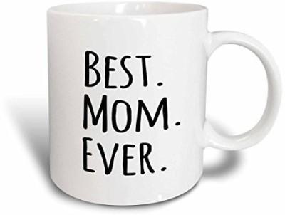 3dRose Best Mom Ever Gifts for Parents Good for Mothers Day Black Text Ceramic, 11 oz, White Ceramic Mug(60 ml) at flipkart