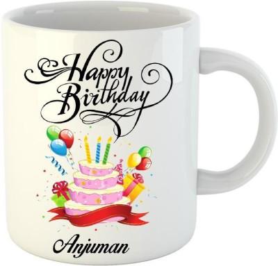 HuppmeGift Happy Birthday Anjuman White (350 ml) Ceramic Mug(350 ml)