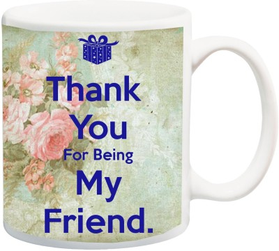 IZOR Gift for /Boyfriend/Girlfriend On Valentine's Day; Thank You To Being My Friend Print With Blue Font On Flower BG Printed Ceramic Mug(325 ml)