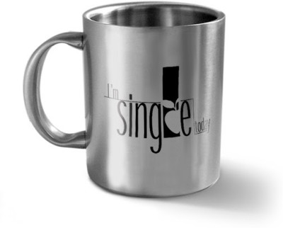 Hot Muggs I'm Single Today - Message Stainless Steel Mug(350 ml) at flipkart