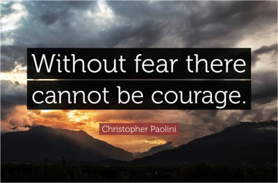 Without Fear There Cannot Be Courage' Quote Poster Paper Print(12 inch X 18 inch, Rolled)  available at flipkart for Rs.169