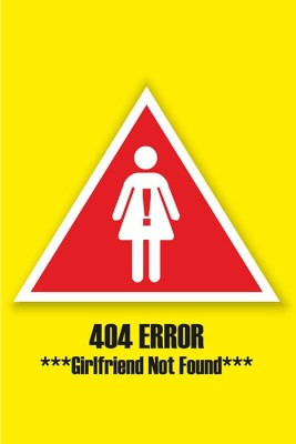 404 Girlfriend not Found Poste Paper Print(12 inch X 18 inch, Rolled)  available at flipkart for Rs.179