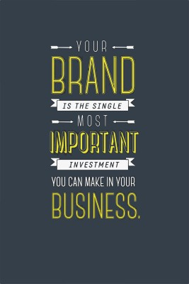 Your Brand is most important investment you can make in your business Wall Poster Quotes & Motivation ,(12X18) BY Vprint Paper Print(18 inch X 12 inch, Rolled)  available at flipkart for Rs.145
