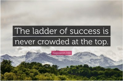 The ladder Of Success Is Never Crowded At The Top Motivational Quote Poster Paper Print(12 inch X 18 inch, Rolled)  available at flipkart for Rs.169