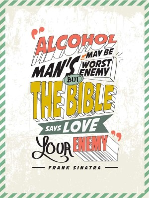 Seven Rays Alcohol May Be Man's Worst Enemy Photographic Paper (Small) Photographic Paper(16 inch X 12 inch)