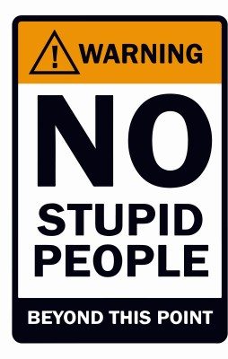 Warning no stupid people behond this point Wall Poster Quotes & Motivation ,(12X18) BY Vprint Paper Print(18 inch X 12 inch, Rolled)  available at flipkart for Rs.145