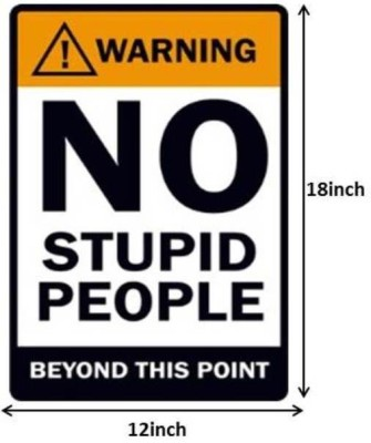 Warning - No Stupid People Paper Print(18 inch X 12 inch)  available at flipkart for Rs.145