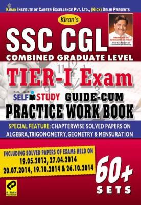 SSC CGL Combined Graduate Level Tier - 1 Exam Self Study Guide-Cum Practice Work Book : Including Solved Papers Of Exams Held On 19.05.2013, 27.04.2014, 20.07.2014, 19.10.2014 & 26.10.2014 (60+ Sets)(Paperback, Pratiyogita Kiran, Think Tank of Kiran Prakashan, KICX)