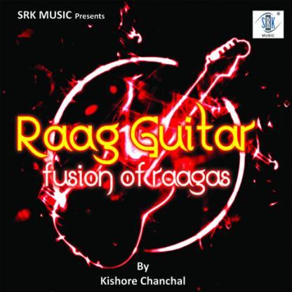Raag Guitar - Fusion Of Raagas