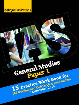 IAS - General Studies Paper 1 - 15 Practice Work Book for (Preliminary) Civil Services Examination 2014 1st Edition