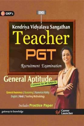 Kendriya Vidyalaya Sangathan Teacher PGT - General Aptitude - Recruitement Examination 2 Edition