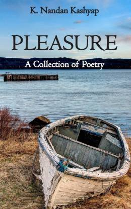 Pleasure - A Collection of Poetry