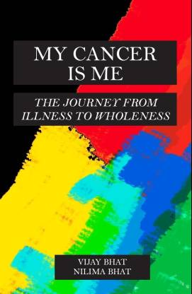 My Cancer is Me: The Journey from Illness to Wholeness