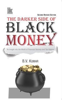 The Darker Side of Black Money