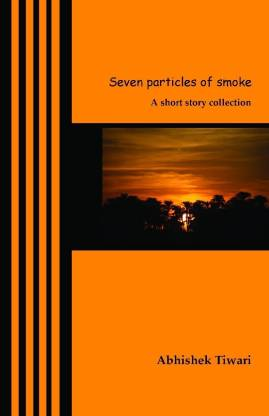 Seven Particles of Smoke - A Short Story Collection