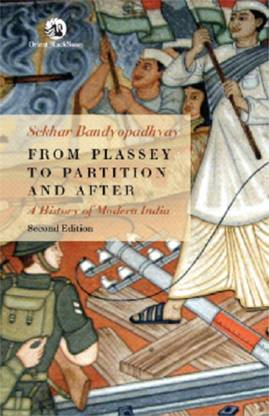 From Plassey to Partition and After A History of Modern India