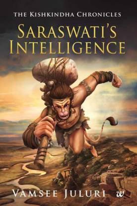Saraswati's Intelligence - The Kishkindha Chronicles