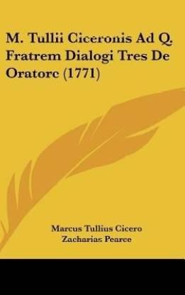 M. Tullii Ciceronis Ad Q. Fratrem Dialogi Tres De Oratore (1771)