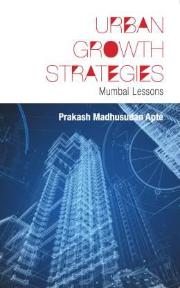 Urban Growth Strategies - Mumbai Lessons