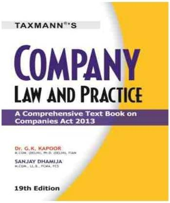 Company Law and Practice - A Comprehensive Text Book on Companies Act 2013 19th  Edition
