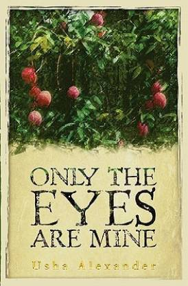 Only the Eyes Are Mine