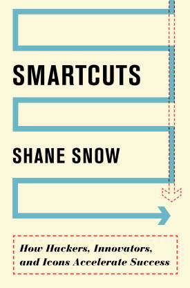 Smartcuts - How Hackers, Innovators and Icons Accelerate Success
