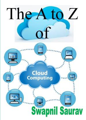 The A To Z Of Cloud Computing