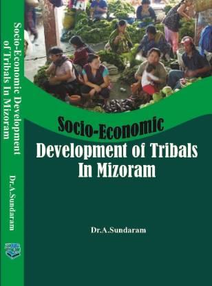Socio Economic Development of Tribals in Mizoram
