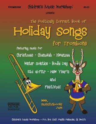 The Politically Correct Book of Holiday Songs for Trombone