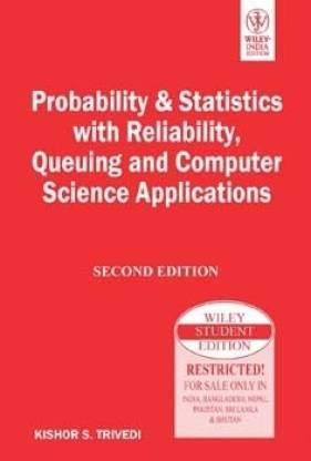 Probability & Statistics with Reliability, Queuing and Computer Science Applications 2nd Edition