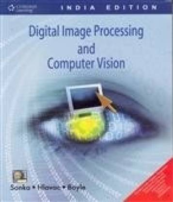 Digital Image Processing and Computer Vision 1st  Edition