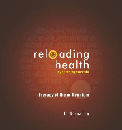 Reloading Health by Decoding Ayurveda: Therapy of the Millennium
