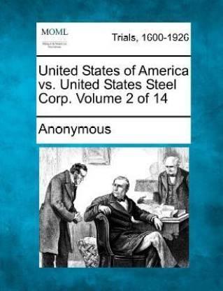 United States of America vs. United States Steel Corp. Volume 2 of 14