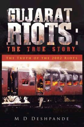 Gujarat Riots - The Truth of the 2002 Riots