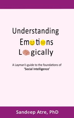 Understanding Emotions Logically - A layman's guide to the foundations of Social Intelligence