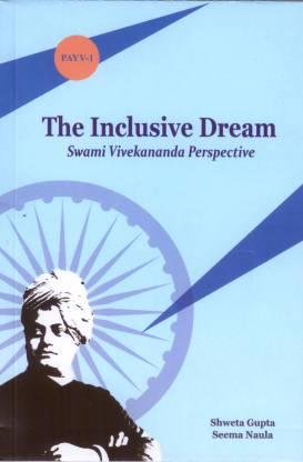 The Inclusive Dream: Swami Vivekananda Perspective