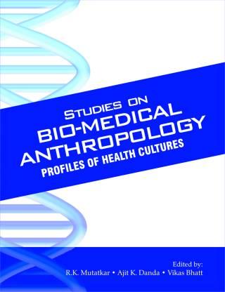Studies on Bio-Medical Anthropolgy
