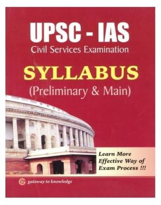 UPSC - IAS SYLLABUS (Preliminary & Main)