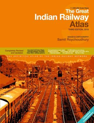 The Great Indian Railway Atlas - Third Edition