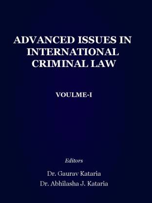 Advanced issues in International Criminal Law - Volume - 1