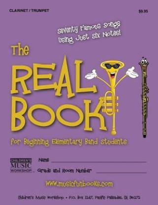 The Real Book for Beginning Elementary Band Students (Clarinet/Trumpet)