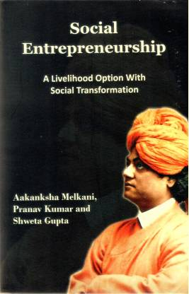 Social Entrepreneurship - A Livelihood Option With Social Transformation