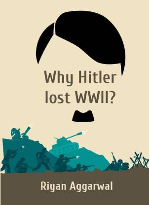 Why Hitler lost WWII?