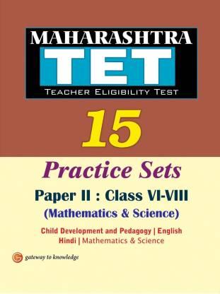 Maharashtra TET 15 Practice Sets MATHEMATICS & SCIENCE Paper II : Class VI-VIII 1 Edition