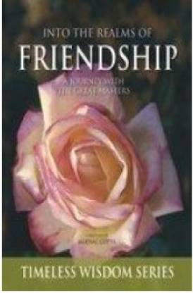 Into the Realms of Friendship - A Journey with the Great Masters