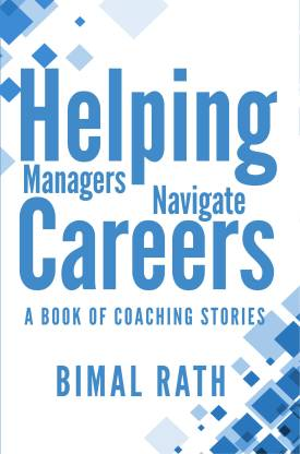 Helping Managers Navigate Careers: A Book of Coaching Stories