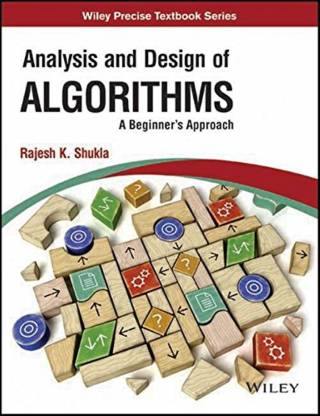 Analysis and Design of Algorithms - A Beginner's Approach