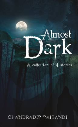 Almost Dark - A Collection of 4 Stories
