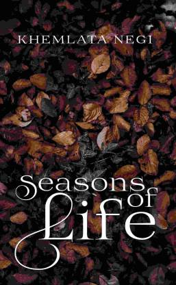 Seasons of Life: A collection of Poems