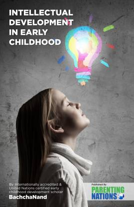 Intellectual Development In Early Childhood